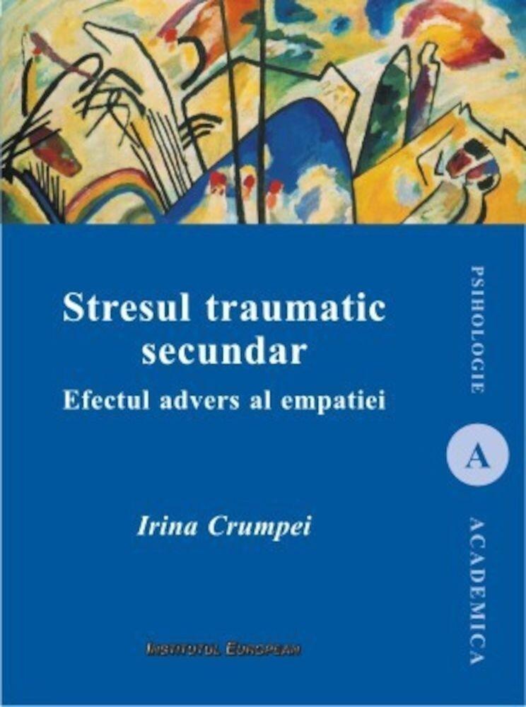 Coperta Carte Stresul traumatic secundar. Efectul advers al empatiei