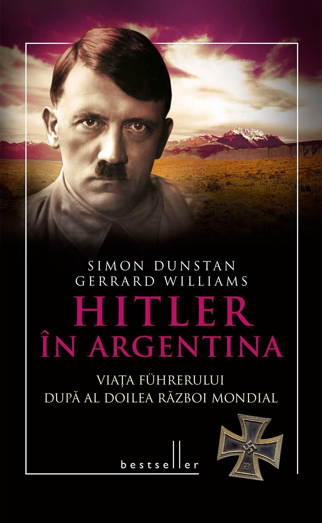 Hitler in Argentina. Viata fuhrerului dupa al doilea razboi mondial (eBook)
