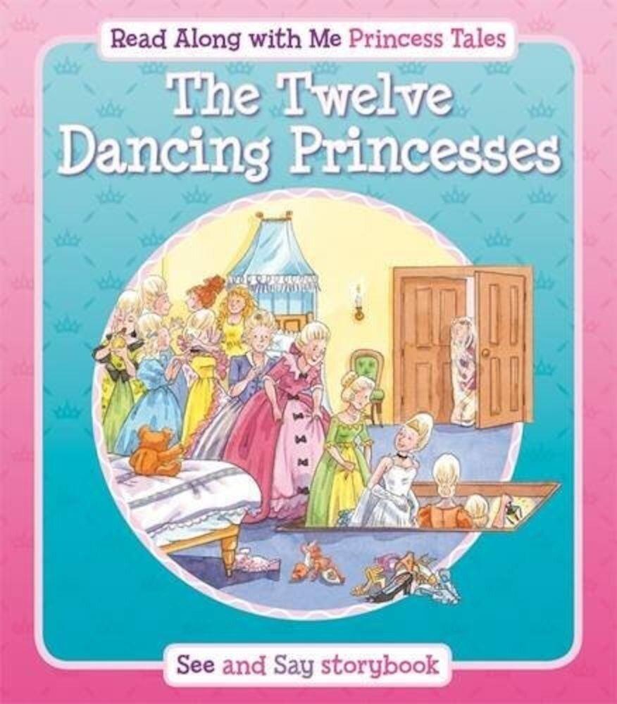 Coperta Carte Read along with Me Princess Tales - The Twelve Dancing Princesses