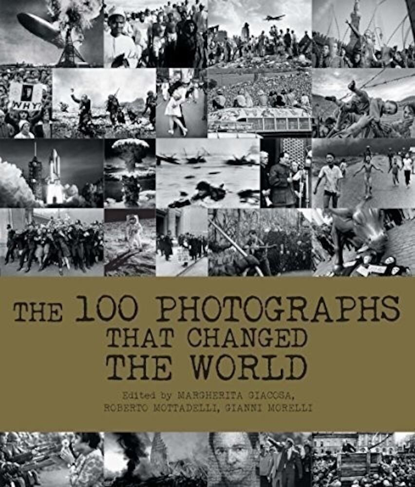 100 Photographs That Changed the World, The