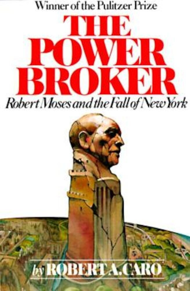 The Power Broker: Robert Moses and the Fall of New York, Paperback