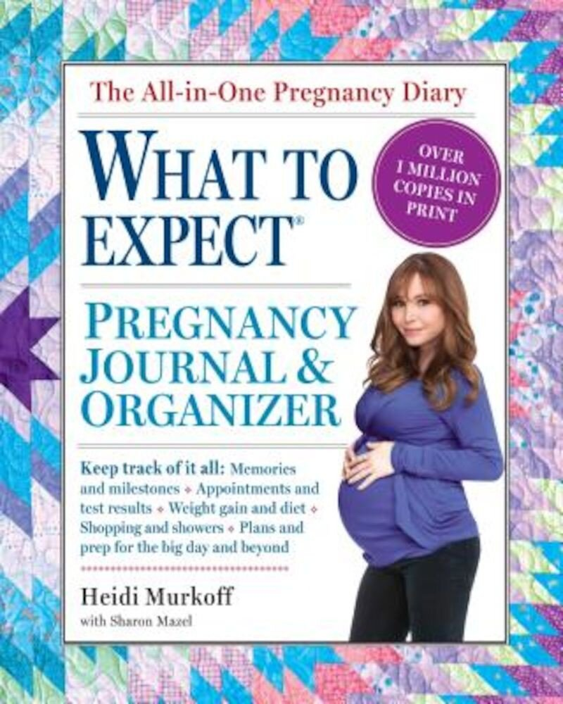 The What to Expect Pregnancy Journal & Organizer, Paperback