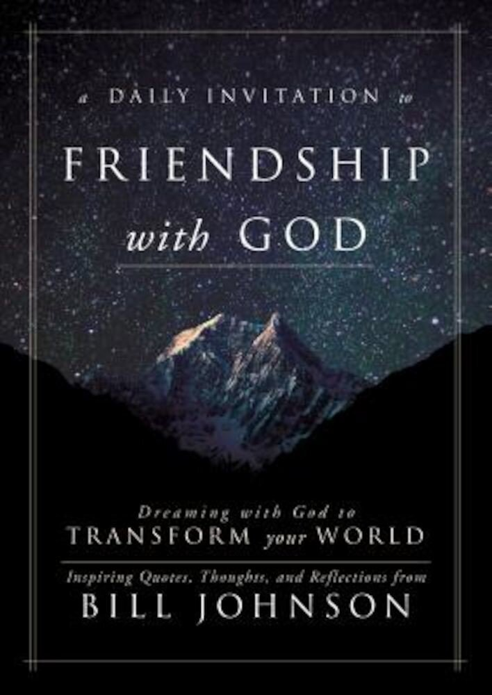 A Daily Invitation to Friendship with God: Dreaming with God to Transform Your World, Hardcover