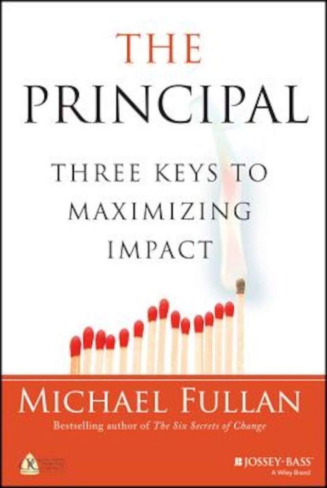 The Principal: Three Keys to Maximizing Impact, Hardcover