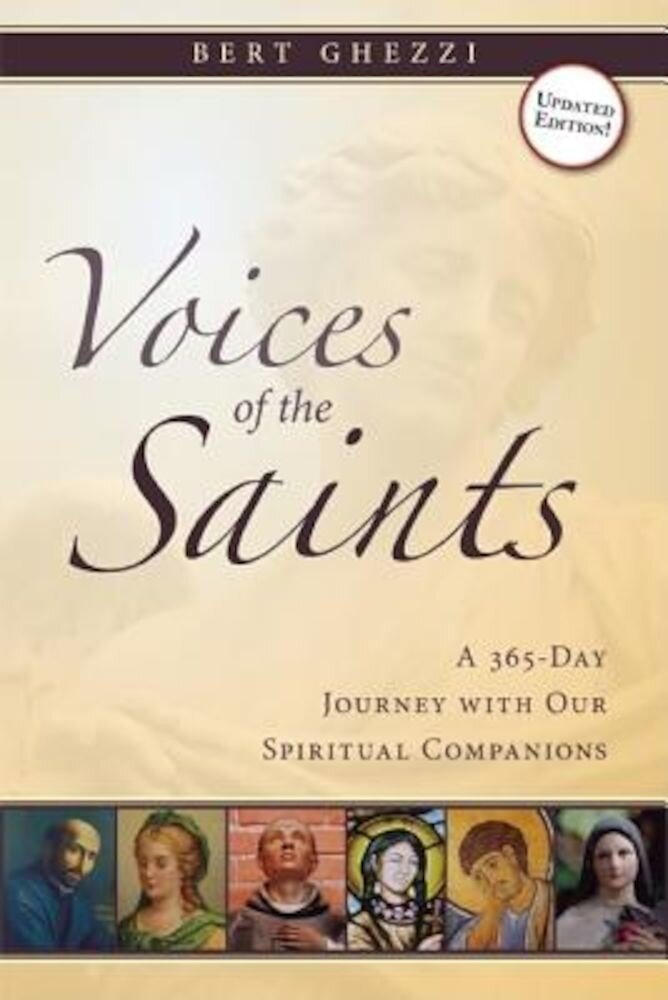 Voices of the Saints: A 365-Day Journey with Our Spiritual Companions, Paperback