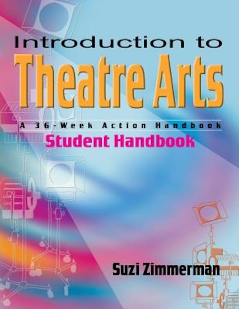 Introduction to Theatre Arts: A 36-Week Action Handbook, Paperback
