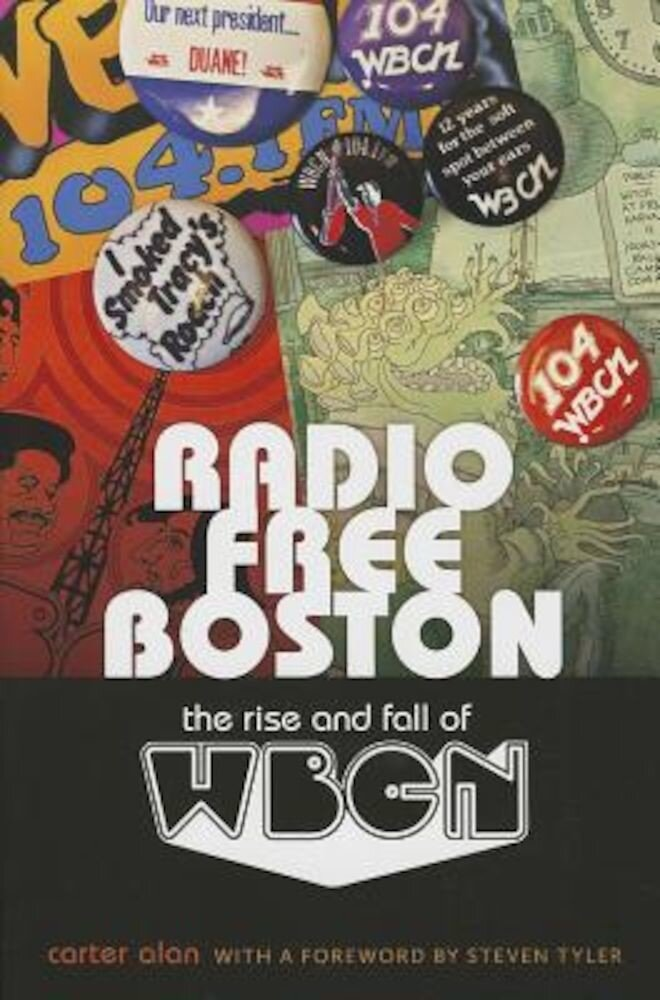 Radio Free Boston: The Rise and Fall of WBCN, Paperback