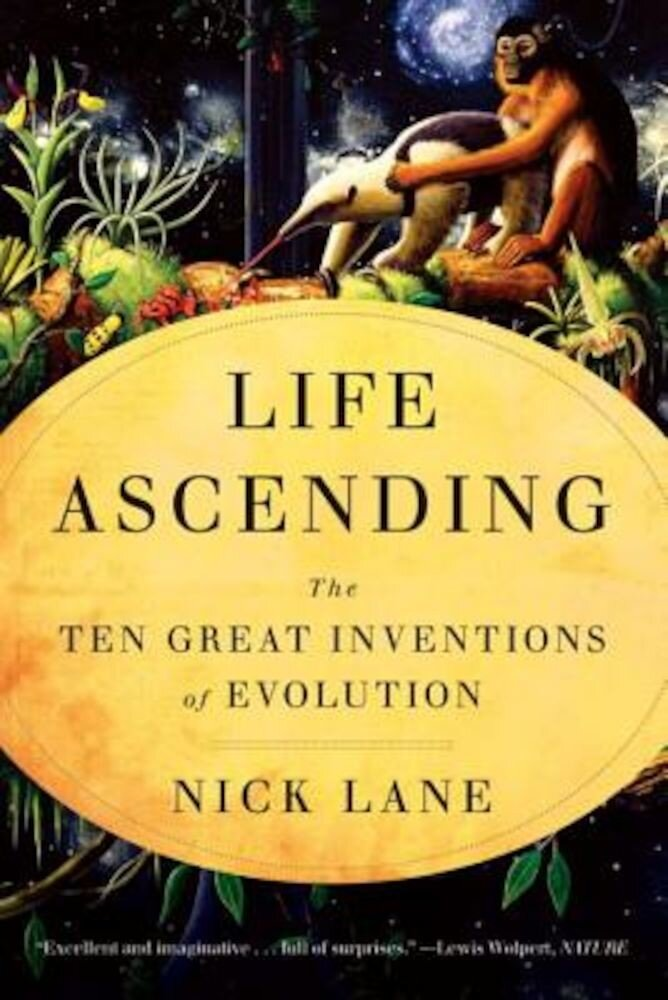 Life Ascending: The Ten Great Inventions of Evolution, Paperback