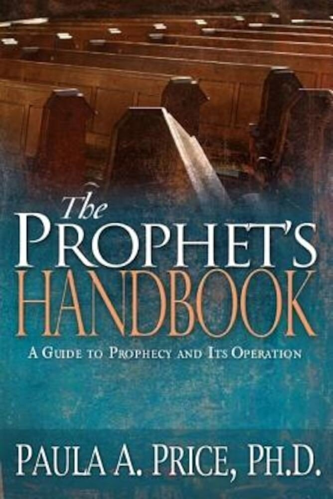 The Prophet's Handbook: A Guide to Prophecy and Its Operation, Paperback