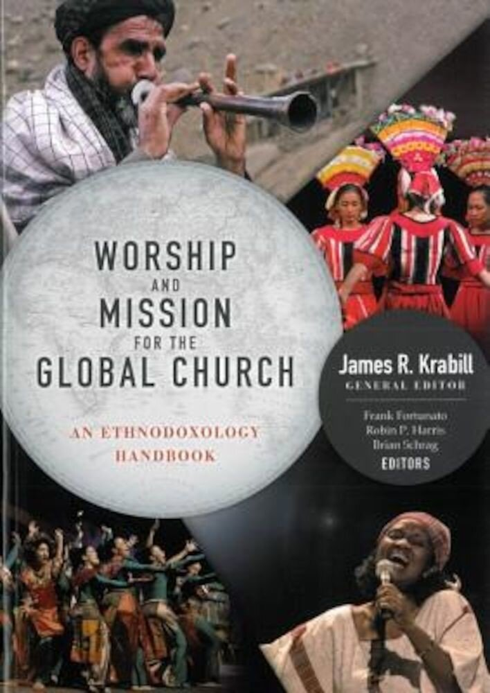 Worship and Mission for the Global Church: An Ethnodoxolgy Handbook [With DVD ROM], Paperback