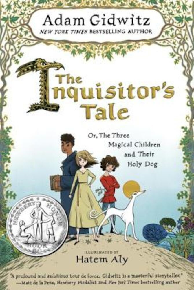 The Inquisitor's Tale: Or, the Three Magical Children and Their Holy Dog, Hardcover