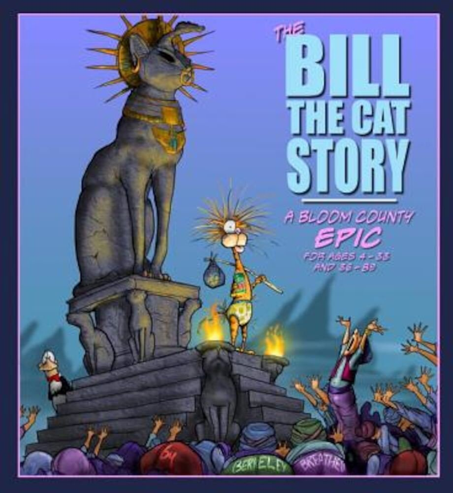The Bill the Cat Story: A Bloom County Epic, Hardcover