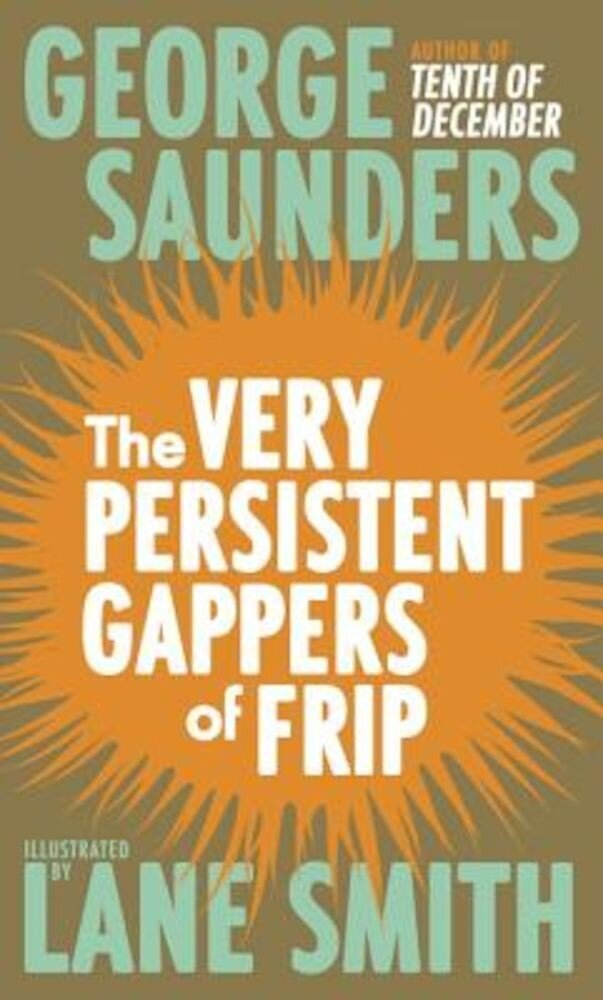 The Very Persistent Gappers of Frip, Hardcover