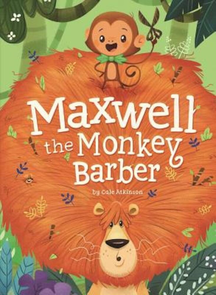 Maxwell the Monkey Barber, Hardcover