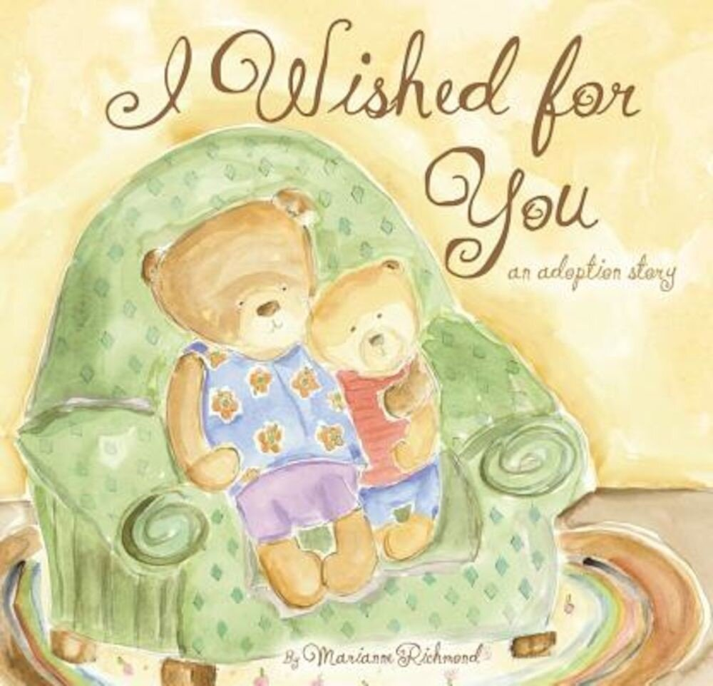I Wished for You: An Adoption Story, Hardcover
