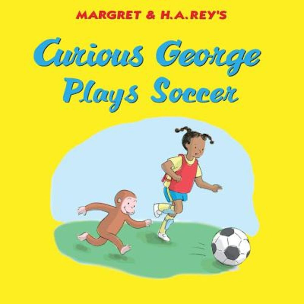 Curious George Plays Soccer, Hardcover