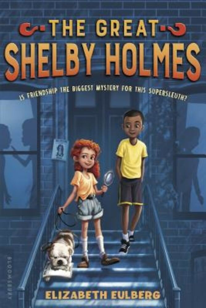 The Great Shelby Holmes: Girl Detective, Hardcover