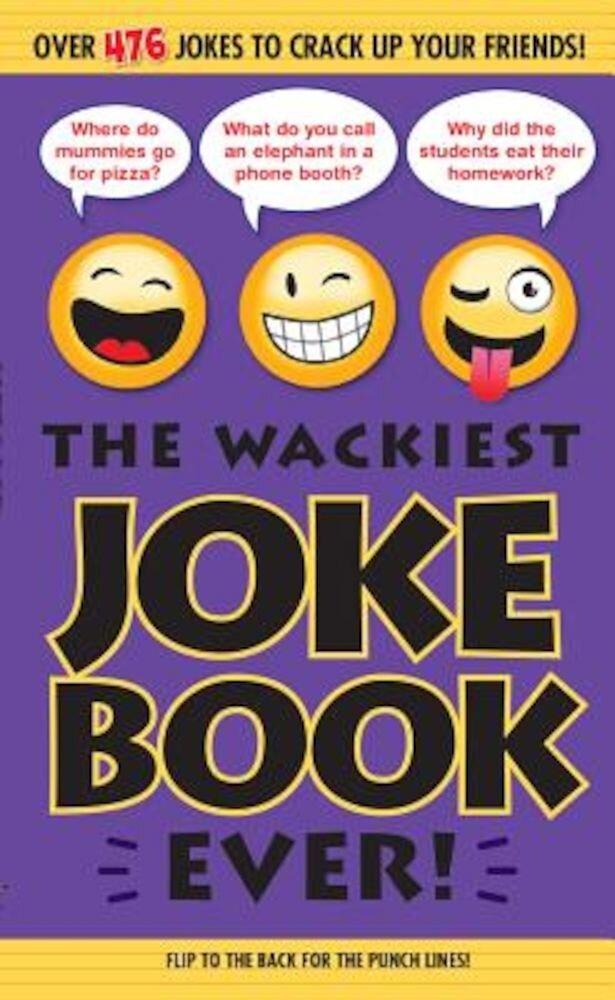 The Wackiest Joke Book Ever!, Paperback