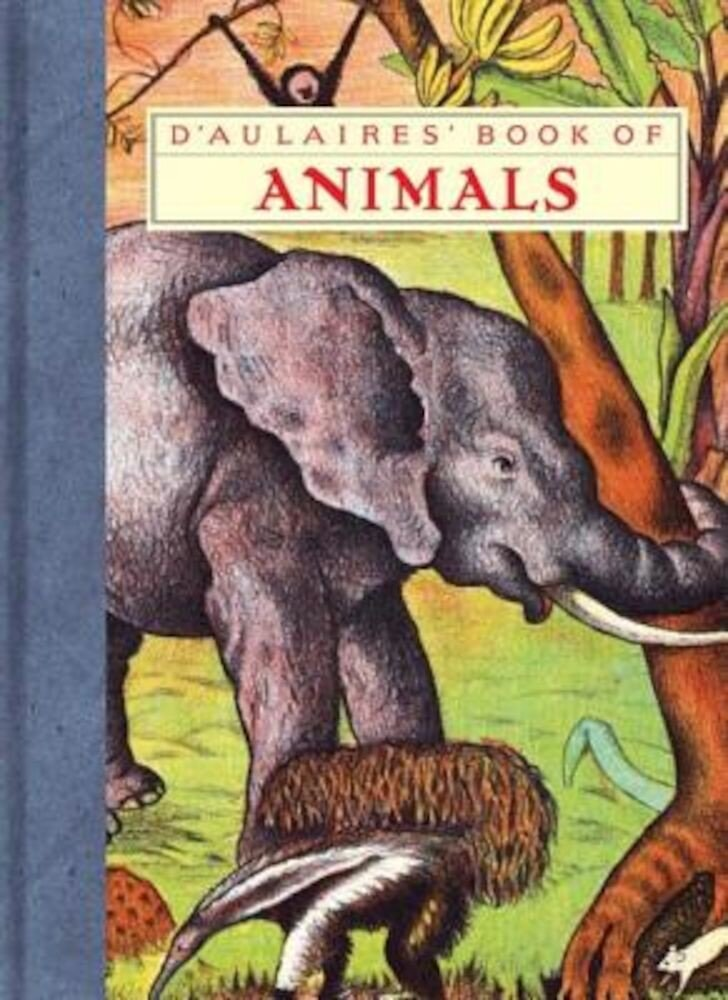 D'Aulaires' Book of Animals, Hardcover