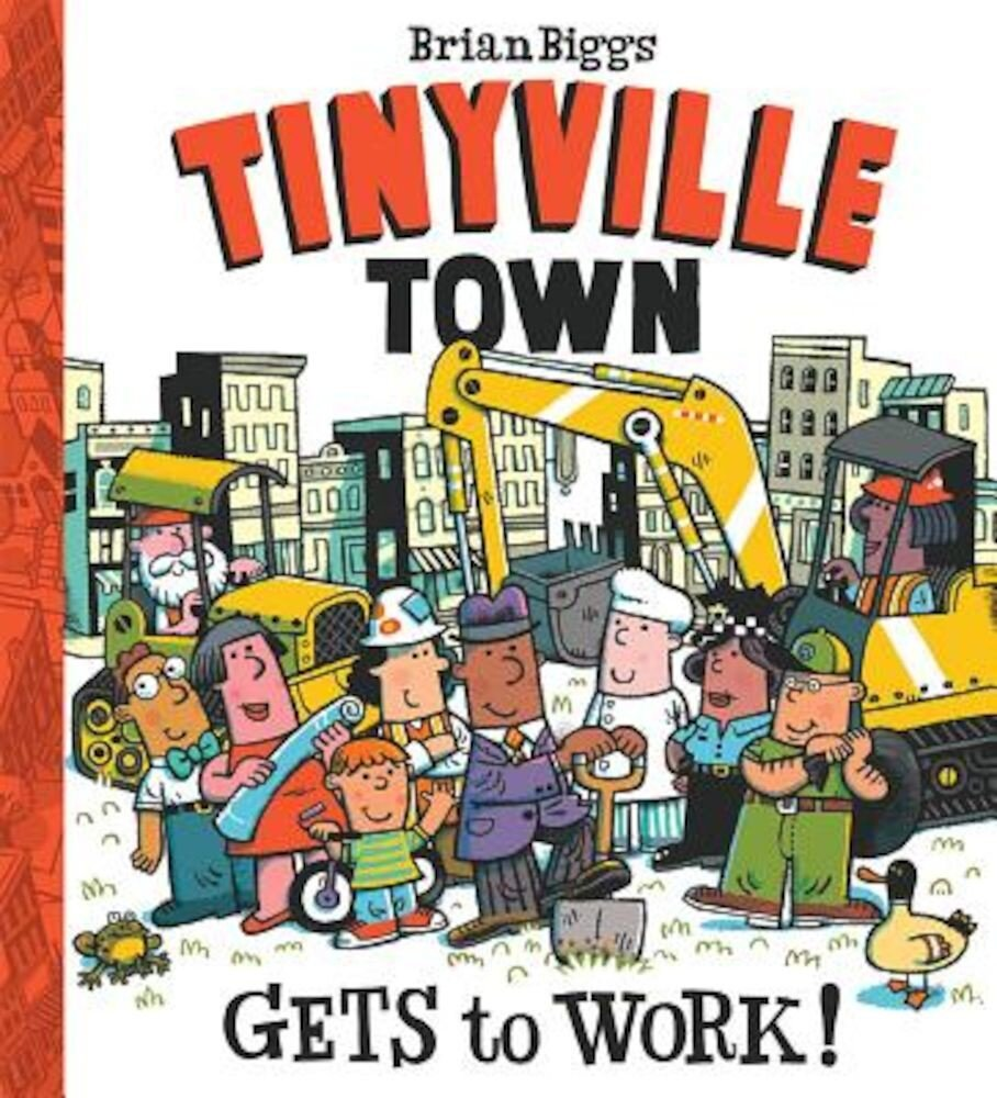 Gets to Work! (a Tinyville Town Book), Hardcover