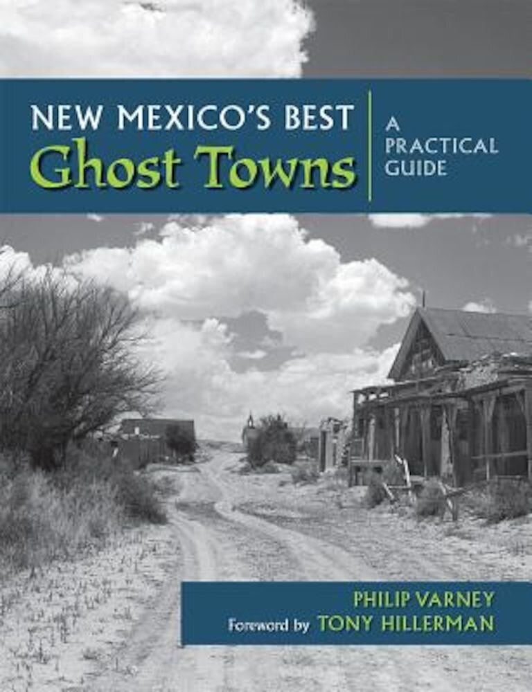 New Mexico's Best Ghost Towns: A Practical Guide, Paperback