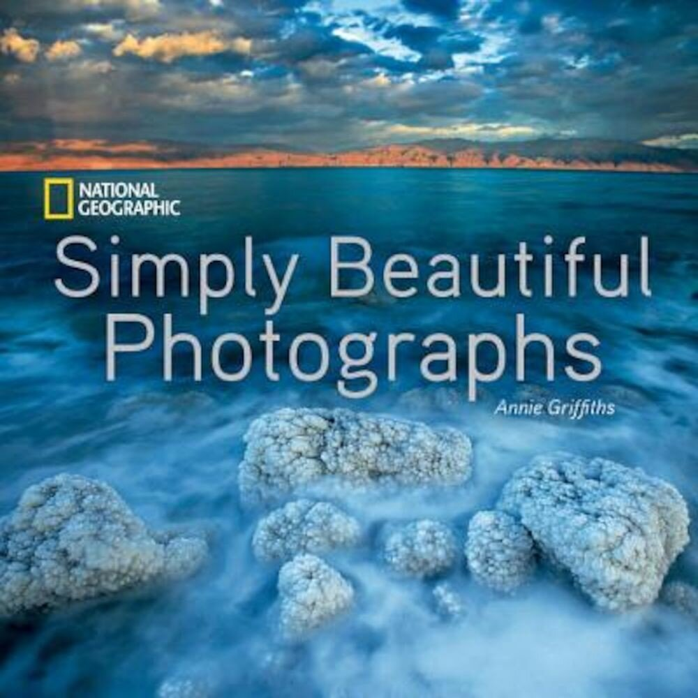 National Geographic Simply Beautiful Photographs, Hardcover