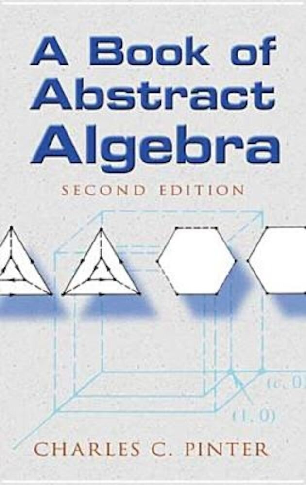A Book of Abstract Algebra: Second Edition, Paperback