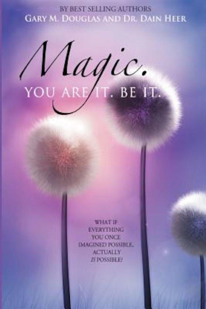 Magic. You Are It. Be It., Paperback