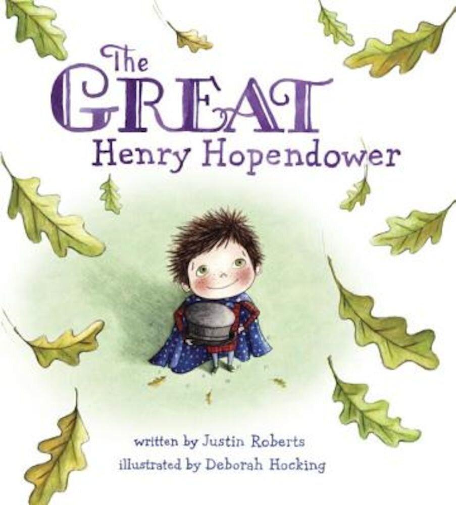 The Great Henry Hopendower, Hardcover