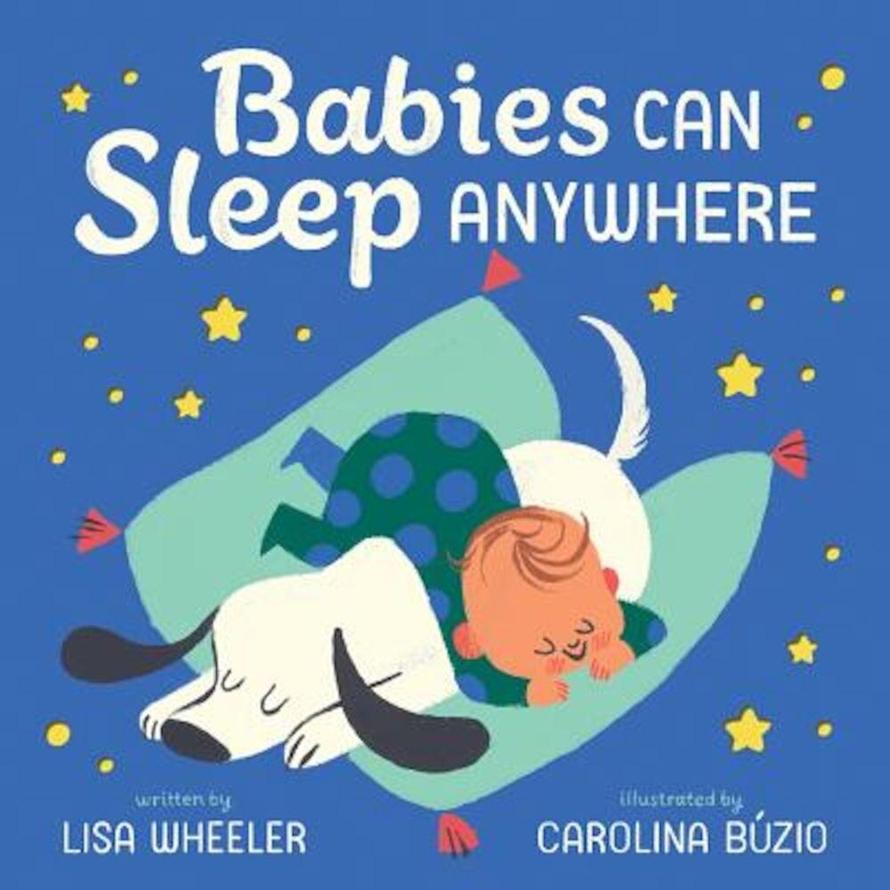Babies Can Sleep Anywhere, Hardcover