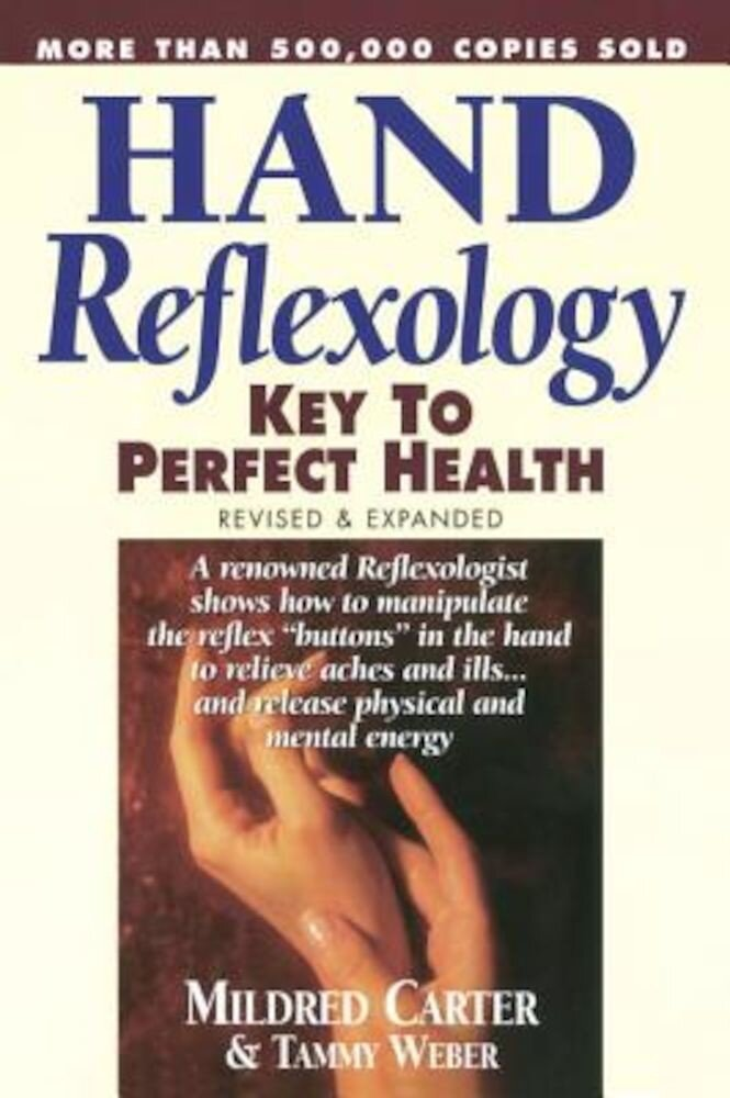 Hand Reflexology: Key to Perfect Health, Paperback