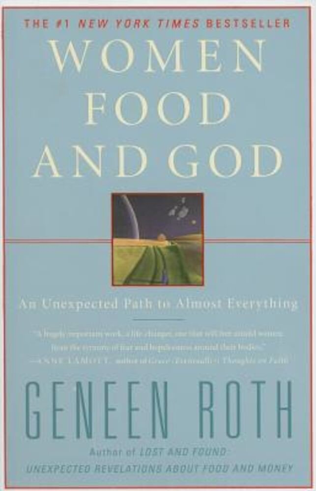 Women Food and God: An Unexpected Path to Almost Everything, Paperback