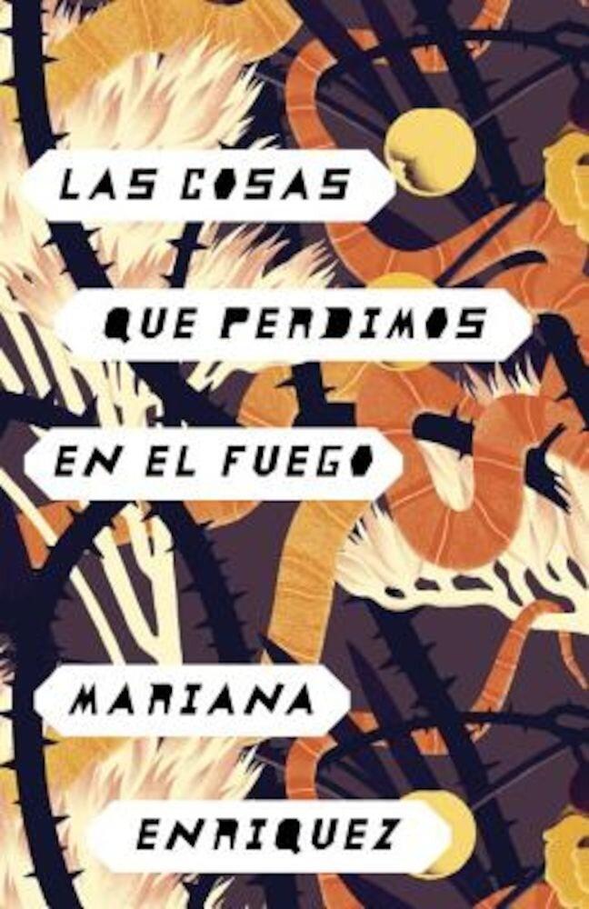 Las Cosas Que Perdimos En El Fuego: Things We Lost in the Fire - Spanish-Language Edition, Paperback