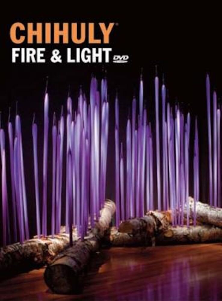 Chihuly Fire & Light [With DVD], Hardcover