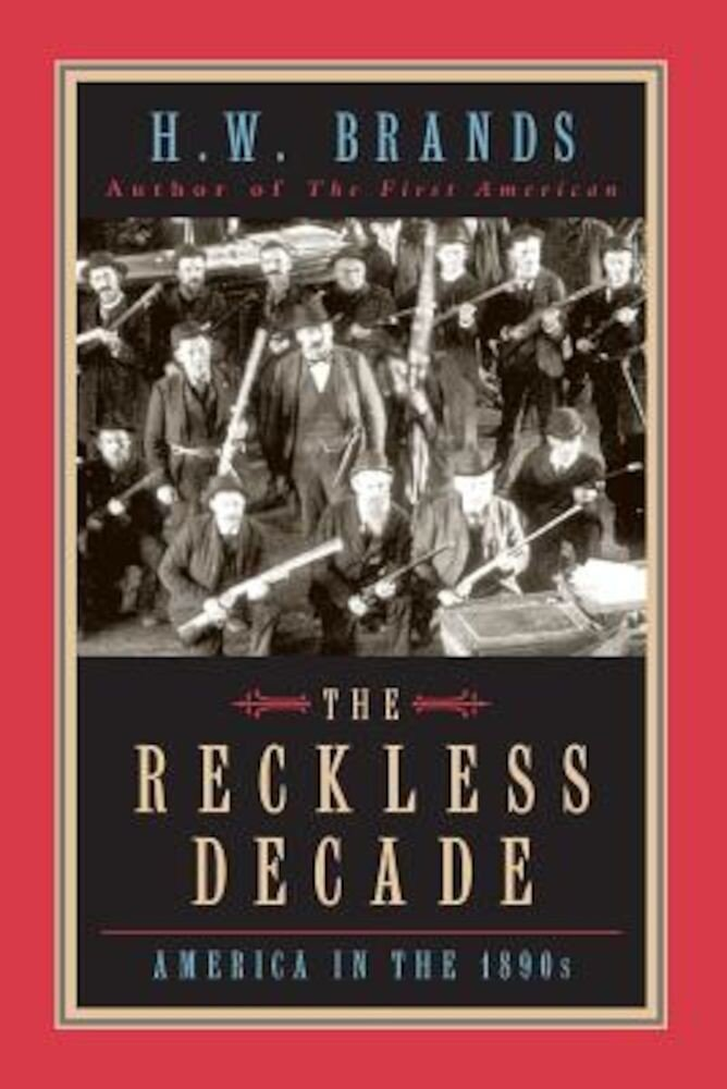 The Reckless Decade: America in the 1890s, Paperback