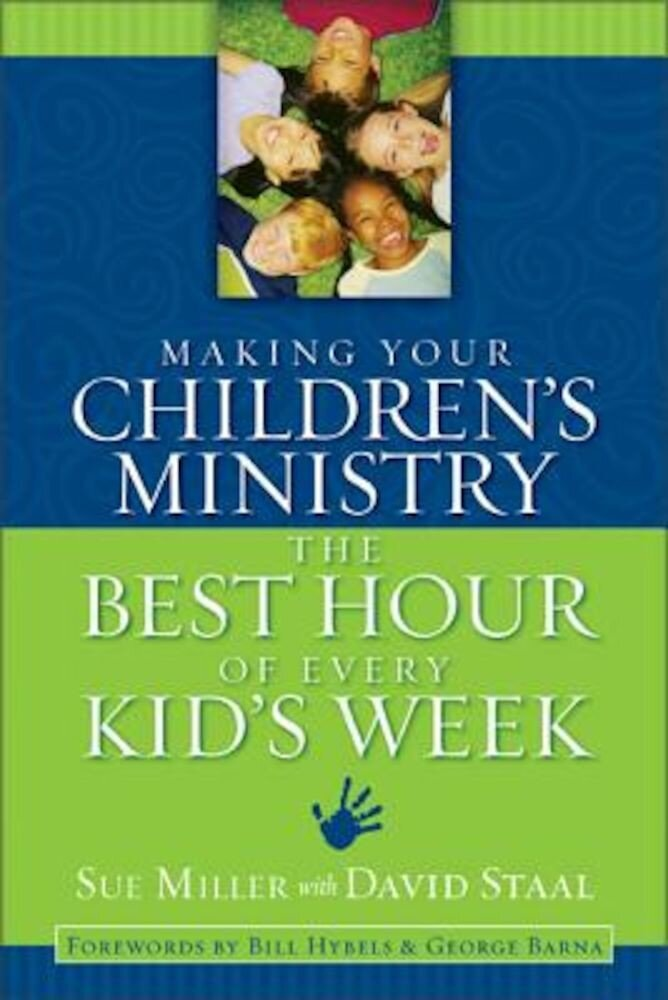 Making Your Children's Ministry the Best Hour of Every Kid's Week, Paperback