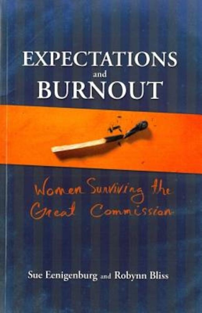 Expectations and Burnout: Women Surviving the Great Commission, Paperback