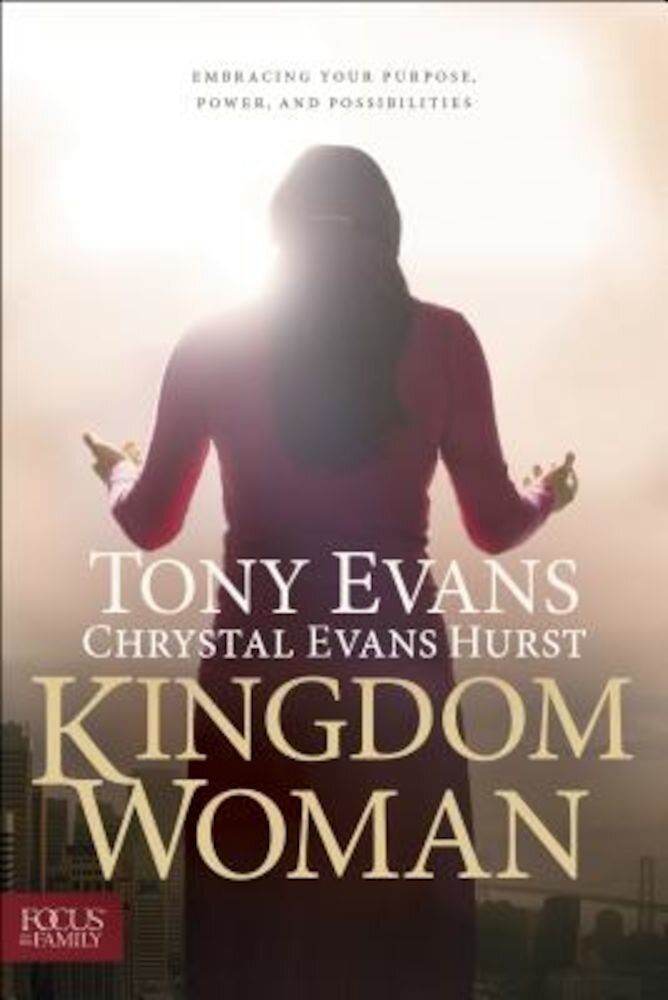 Kingdom Woman: Embracing Your Purpose, Power, and Possibilities, Hardcover