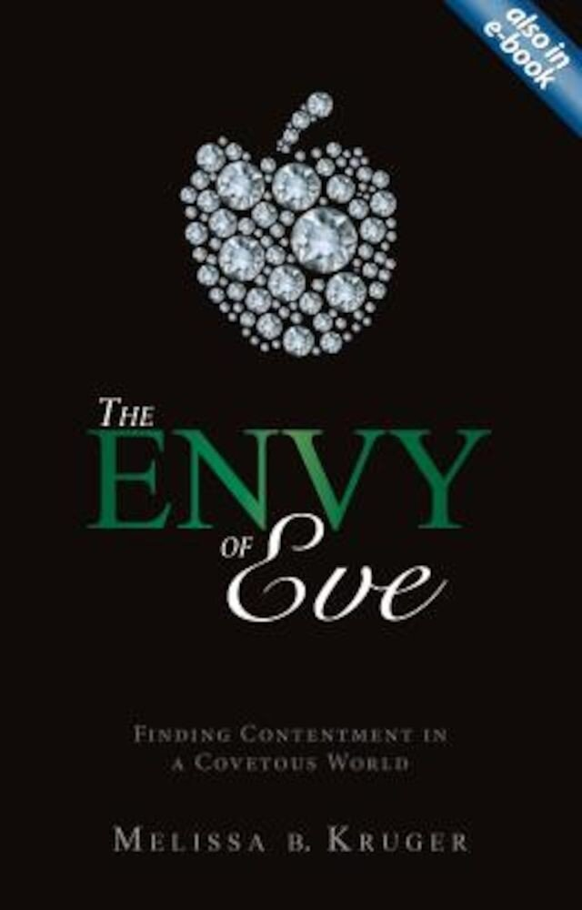 The Envy of Eve: Finding Contentment in a Covetous World, Paperback