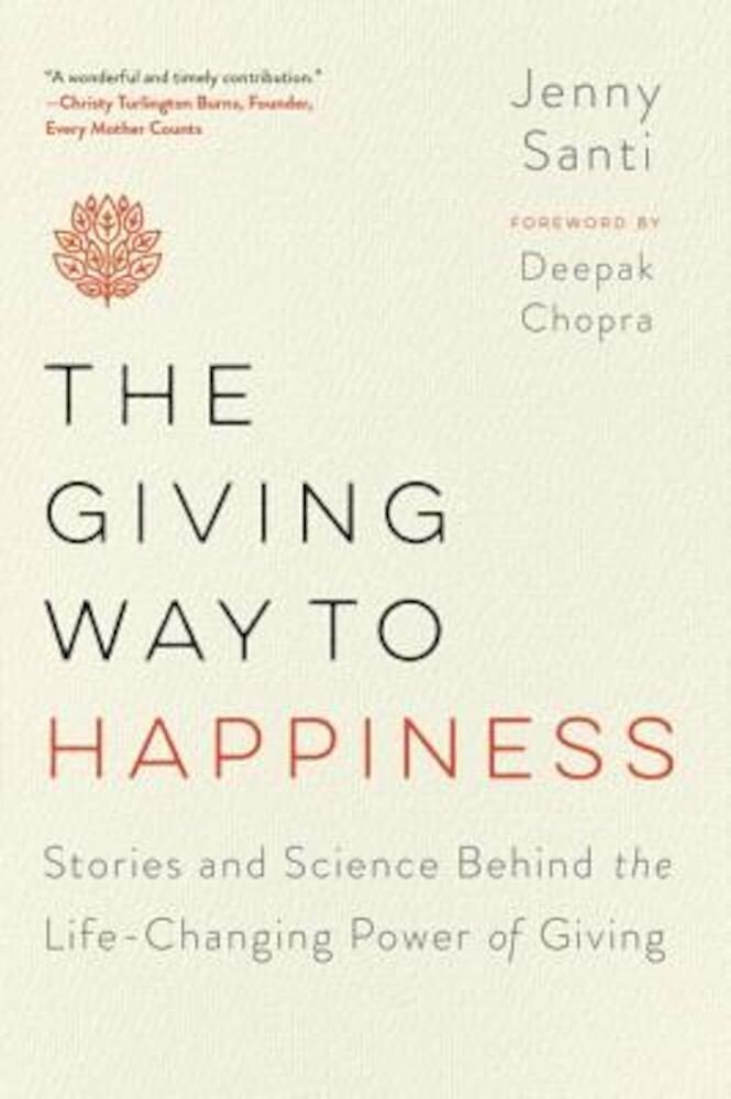The Giving Way to Happiness: Stories and Science Behind the Life-Changing Power of Giving, Paperback