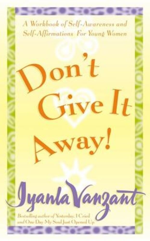 Don't Give It Away!: A Workbook of Self-Awareness & Self-Affirmation for Young Women, Paperback