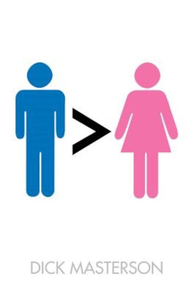 Men Are Better Than Women, Paperback