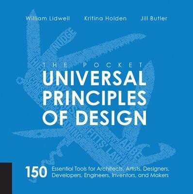 The Pocket Universal Principles of Design: 150 Essential Tools for Architects, Artists, Designers, Developers, Engineers, Inventors, and Makers, Paperback