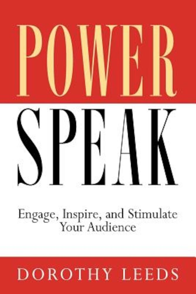 PowerSpeak: Engage, Inspire, and Stimulate Your Audience, Paperback