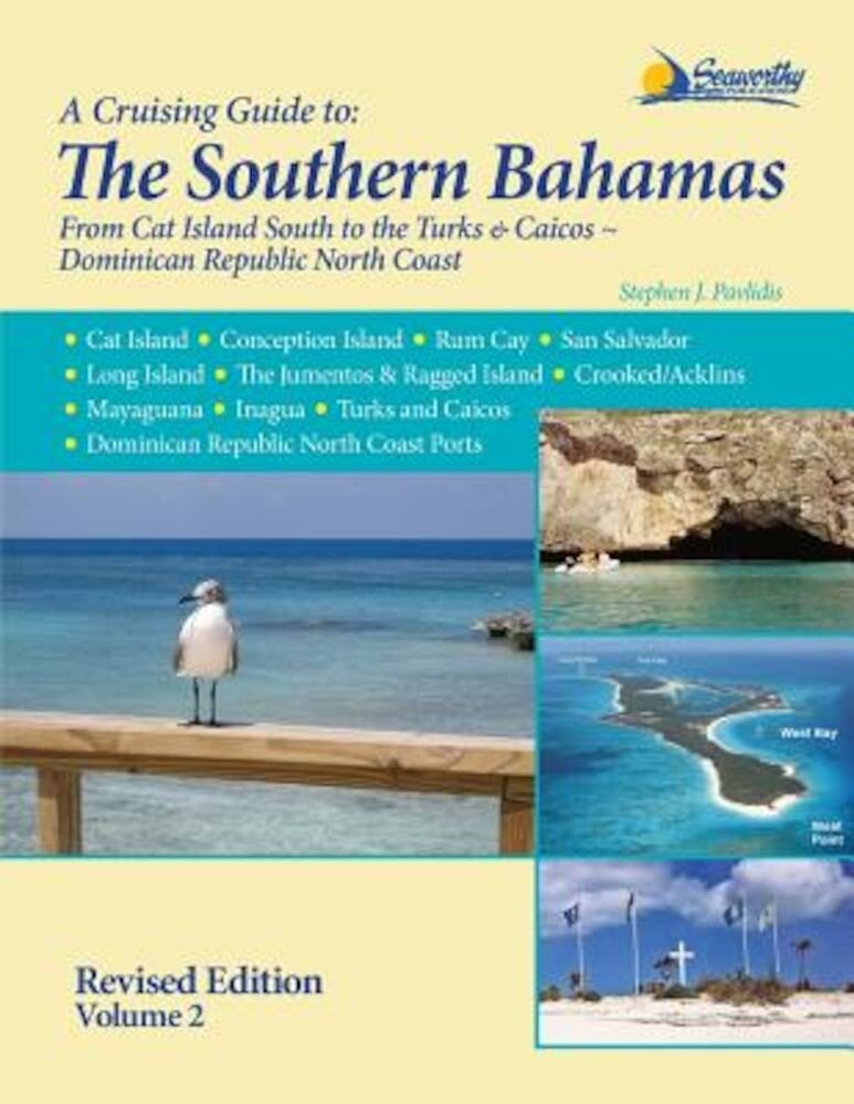 A Cruising Guide to the Southern Bahamas, Paperback