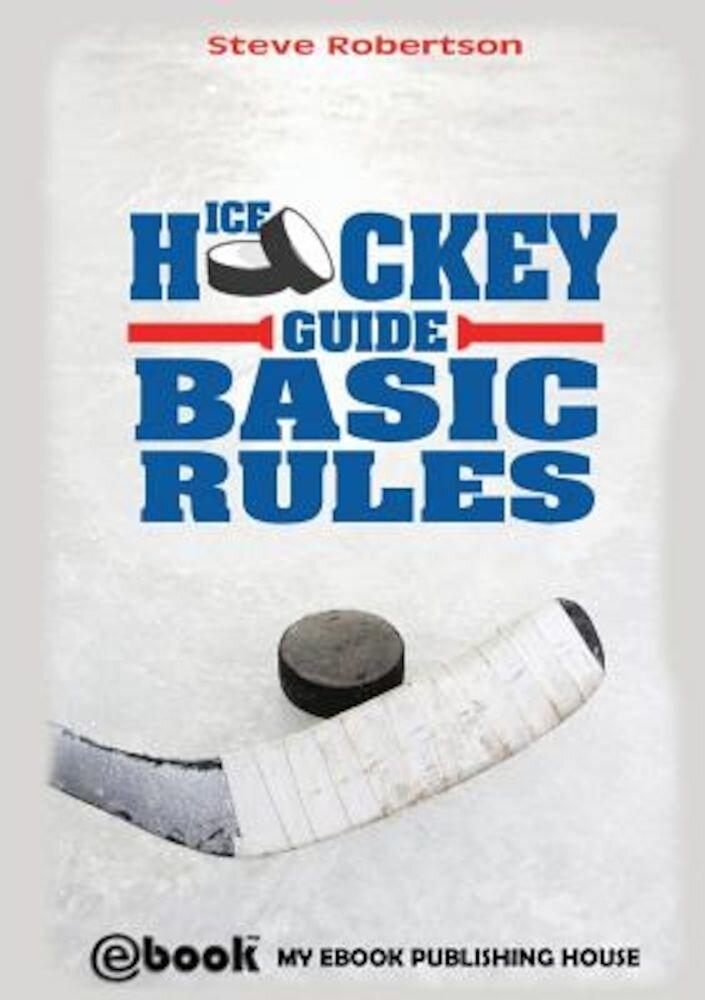 Ice Hockey Guide - Basic Rules, Paperback