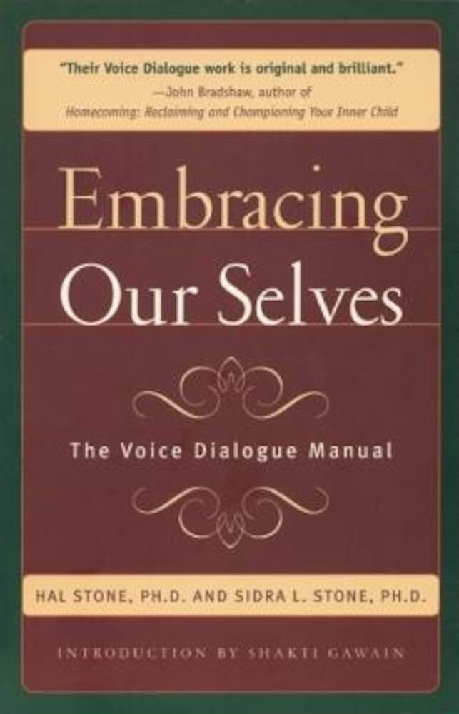 Embracing Ourselves: The Voice Dialogue Manual, Paperback