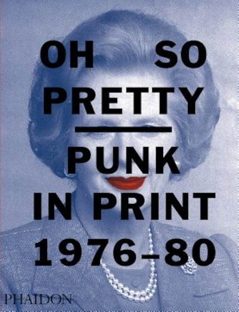 Oh So Pretty: Punk in Print 1976-1980, Paperback