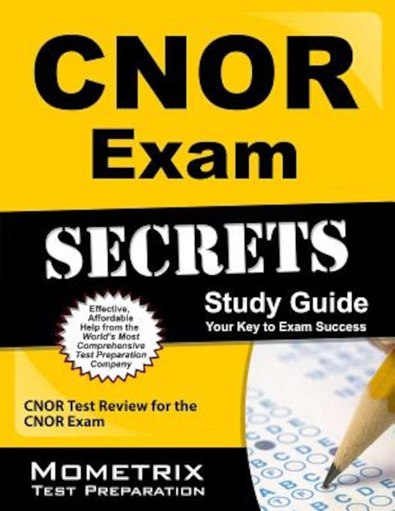 CNOR Exam Secrets, Study Guide: CNOR Test Review for the CNOR Exam, Paperback