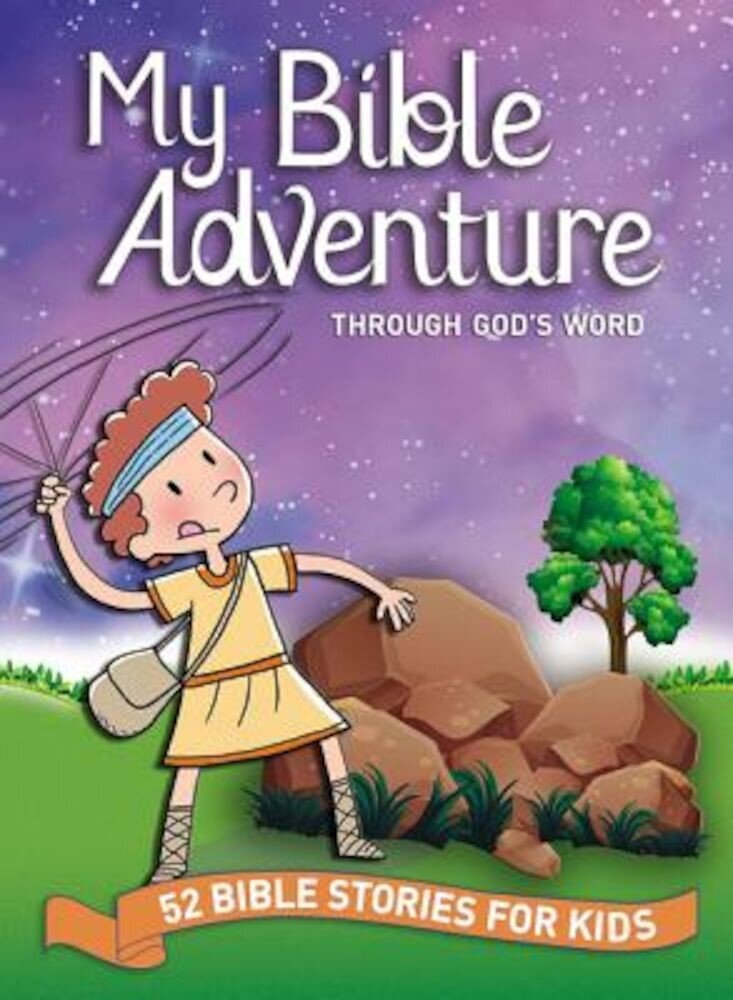 My Bible Adventure Through God's Word: 52 Bible Stories for Kids, Hardcover
